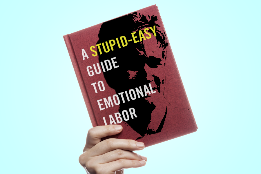 The Stupid-Easy Guide to Emotional Labor