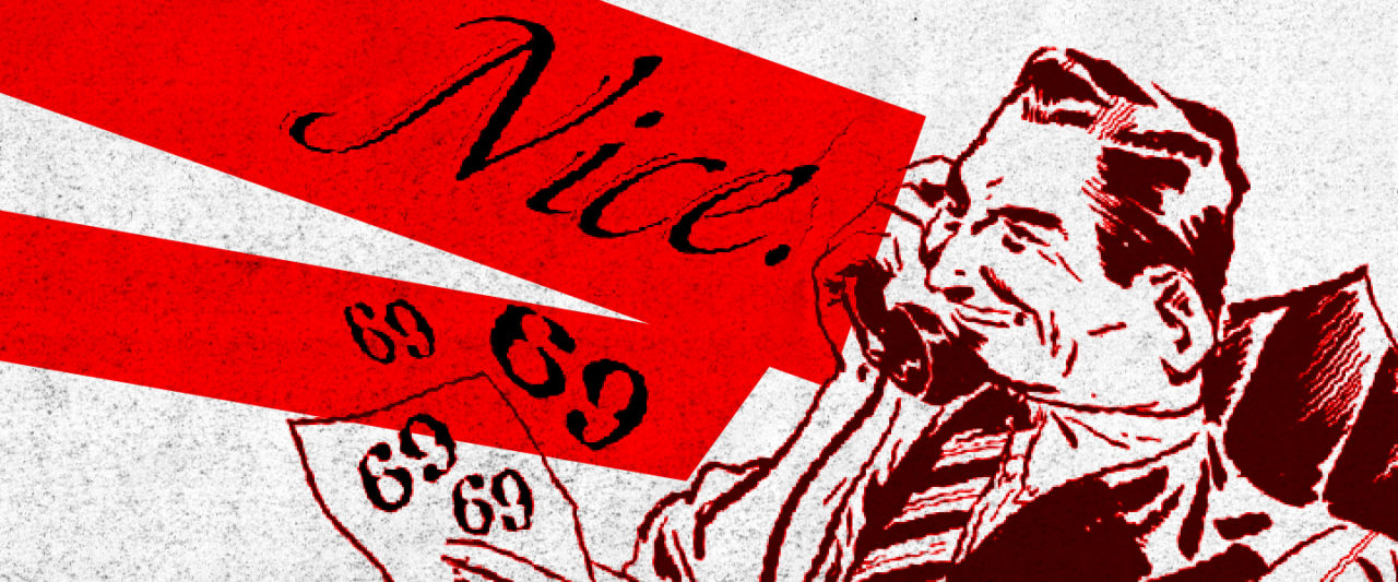 The Not-Very-Nice Saga Of How 69 Became The Nicest Number