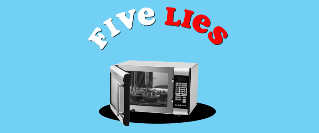 Five Lies You've Been Told About Microwaves