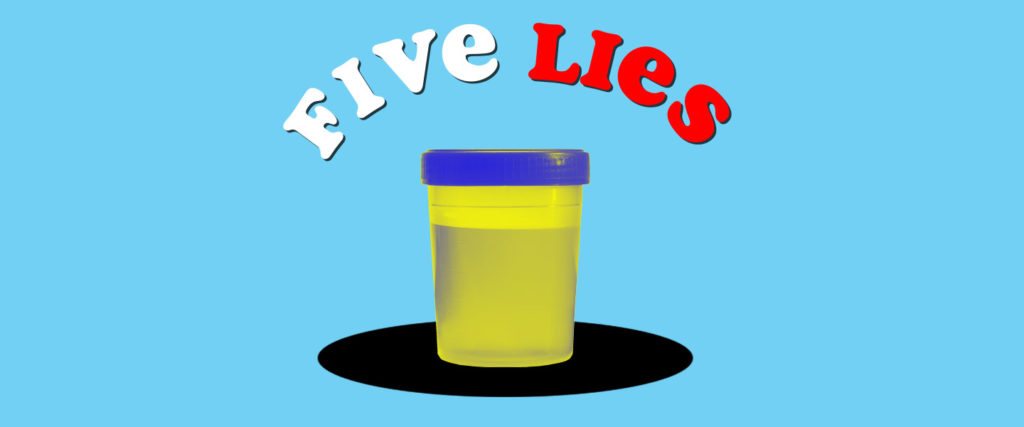 Five Lies You've Been Told About Piss