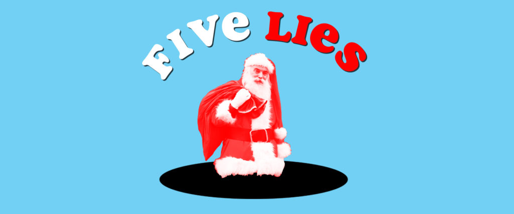 Five Lies You've Been Told About Santa Claus