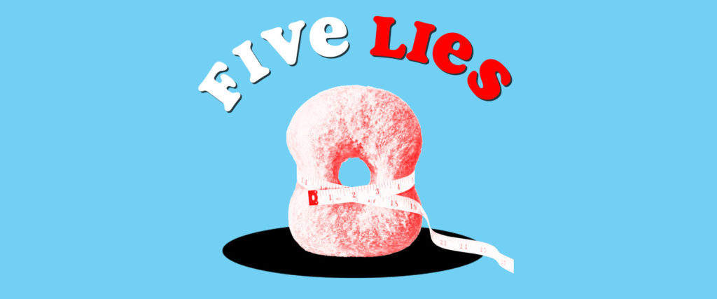 Five Lies You've Been Told About Dieting