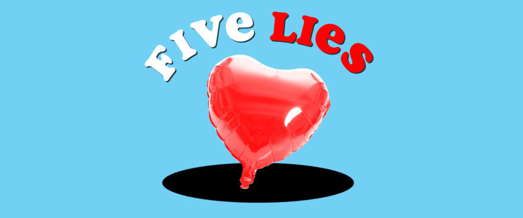 Five Lies You've Been Told About Love