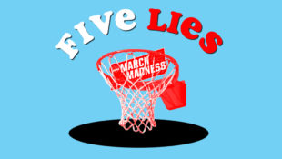 FiveLies_MarchMadness