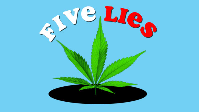 Five_Lies_Youve_Been_Told_About_420_Marijuana
