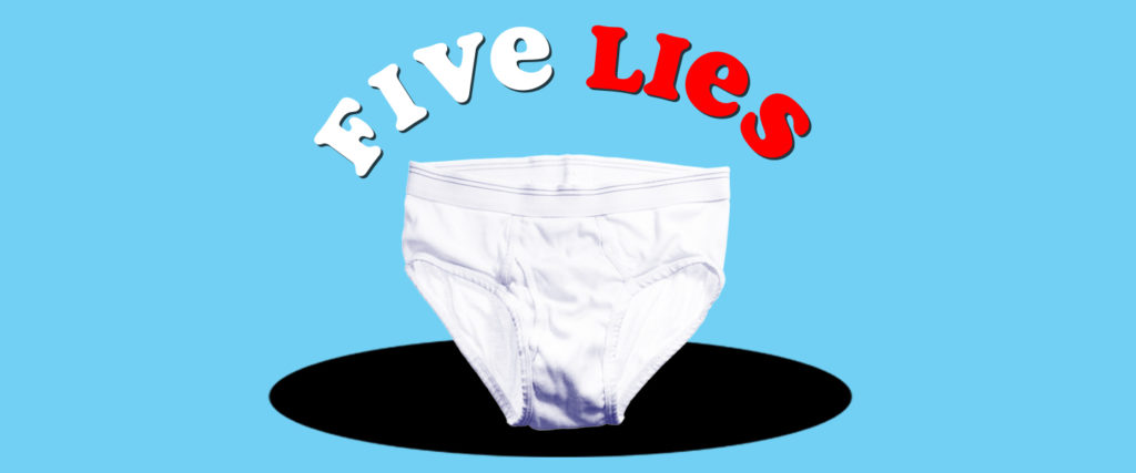 Five Lies You've Been Told About Underwear