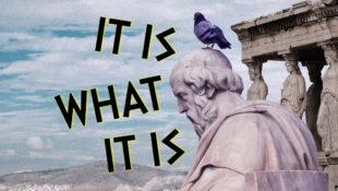 it_is_what_it_is